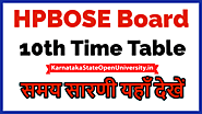 Website at https://karnatakastateopenuniversity.in/hpbose-10th-date-sheet.html