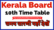 Website at https://karnatakastateopenuniversity.in/kerala-sslc-time-table.html
