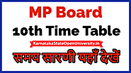 Website at https://karnatakastateopenuniversity.in/mp-board-10th-time-table.html