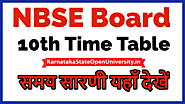 Website at https://karnatakastateopenuniversity.in/nbse-10th-exam-table.html