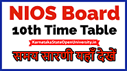 Website at https://karnatakastateopenuniversity.in/nios-10th-time-table.html