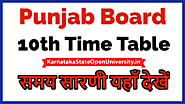 Website at https://karnatakastateopenuniversity.in/punjab-10th-board-time-table.html