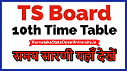 Website at https://karnatakastateopenuniversity.in/ts-board-10th-time-table.html