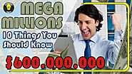 Mega Millions to $600 Million 10 Things You Should Know