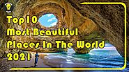 Top 10 Most Beautiful Places In The World 2021
