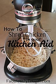 How To Shred Chicken In Your Kitchen Aid Mixer
