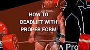 Proper Way To Do Deadlifts – A guide to perfect deadlift form - Barbell Pursuits