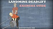 Landmine Deadlift- Exercise Guide