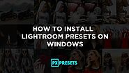 How to Install Lightroom Presets on Windows