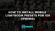 How To Install Lightroom Mobile Presets on iOS iPhone - PX Presets