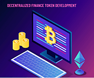 Build an efficient crypto-token business with DECENTRALIZED FINANCE Token Developers