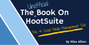 Reading The Unofficial Book On HootSuite Is Like Learning To Ride A Bike