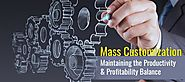 Mass Customization: Maintaining the Productivity & Profitability Balance