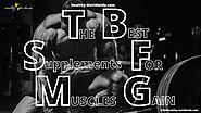 WHEN DO THE BEST SUPPLEMENTS FOR MUSCLE GAIN WORK: ext_5637352 — LiveJournal
