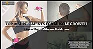 SNEAK PEAK INTO THE TOP 10 SUPPLEMENTS FOR MUSCLE GROWTH