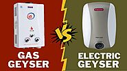 Gas Geyser Vs Electric Geyser - Which One is Better? » Teckhq