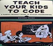 Teach Your Kids to Code | No Starch Press