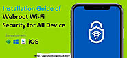 Installation Guide of Webroot Wi-Fi Security for All Device - Webroot Download