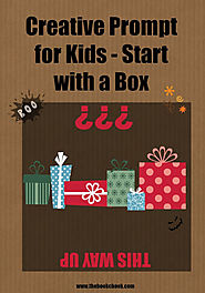 Creative Prompt for Kids - Start with a Box