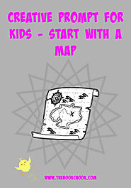 Creative Prompts for Kids - Start with a Map
