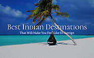 Best Indian Destinations That Will Make You Feel Like In Foreign - Retriev Info