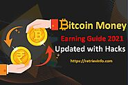 Bitcoin Money Earning Guide 2021-Updated with Hacks - Retriev Info