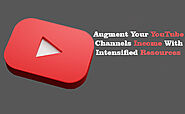 Augment Your YouTube Channels Income with Intensified Resources - Retriev Info
