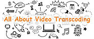 [Beginner's Guide] What is Transcoding? Why Is It Important? How to Transcode Videos?