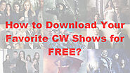 [CW Downloader] How to Download Your Favorite CW Shows?