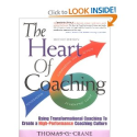 The Heart of Coaching: Using Transformational Coaching to Create a High-Performance Coaching Culture: Thomas G. Crane...