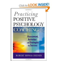 Practicing Positive Psychology Coaching: Assessment, Activities and Strategies for Success: Robert Biswas-Diener: 978...