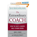 Amazon.com: The Extraordinary Coach: How the Best Leaders Help Others Grow (9780071703406): John Zenger, Kathleen Sti...