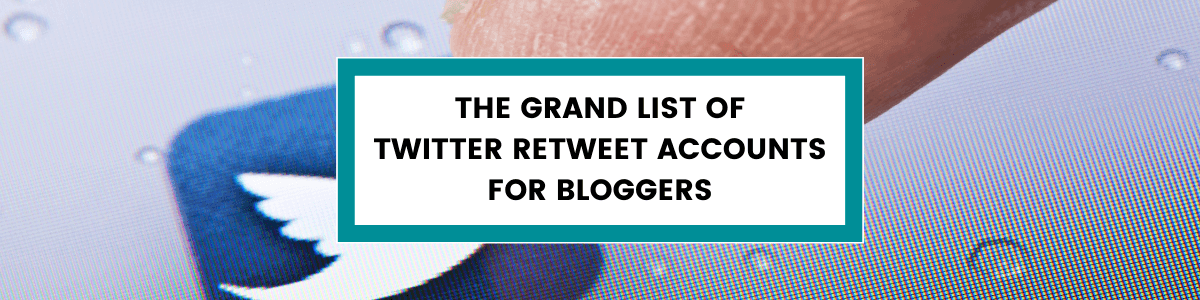 Headline for The Grand List of Twitter Retweet Accounts for Bloggers
