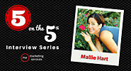 5 on the 5th Interview: Mallie Hart - ME Marketing Services, LLC