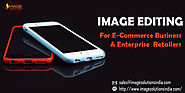 Image Editing Service for Ecommerce Retailers and Enterprises