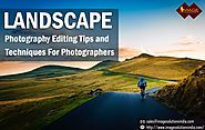 Landscape photography editing tips for photographers
