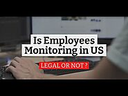 Is Employee Monitoring Legal in the US? - Laws Explained
