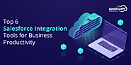 Top 6 Salesforce Integration Tools for Business Productivity