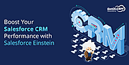Boost Your Salesforce CRM Performance with Salesforce Einstein