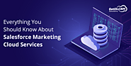 Everything You Should Know About Salesforce Marketing Cloud Services