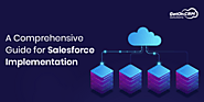 A Comprehensive Guide for Salesforce Implementation