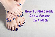 How To Make Nails Grow Faster In A Week With Home-Made Remedies?