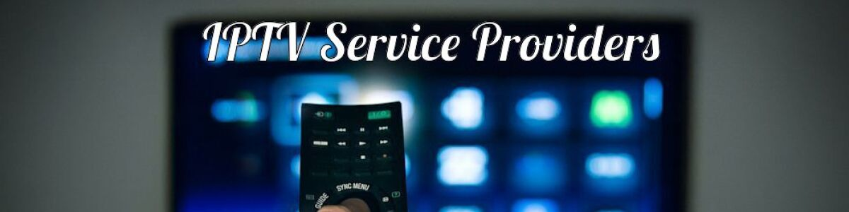 Headline for IPTV Service Providers