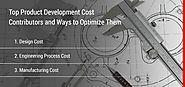 Top Product Development Cost Contributors & Ways to Optimize Them
