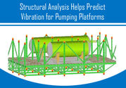 How Structural Analysis Helps Predict Vibration for Pumping Platforms?