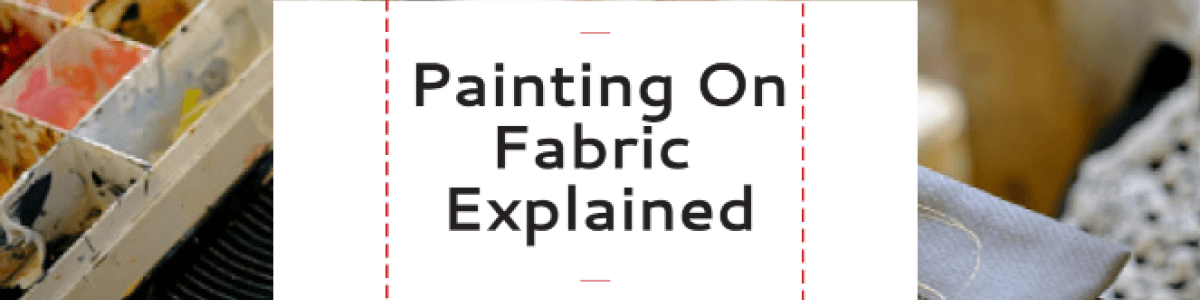 Headline for Painting On Fabric Explained