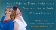 Fun and Fit: fitness experts and identical twins, Kymberly and Alexandra answer your exercise questions with wit, acc...
