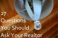 27 Must Ask Questions When Choosing a Realtor