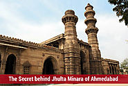 The Secret behind Jhulta Minara of Ahmedabad - an Architectural Marvel