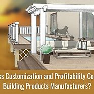 Can Mass Customization and Profitability Coexist for Building Products Manufacturers?